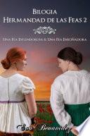 BILOGÍA LA HERMANDAD DE LAS FEAS: LIBROS 3 Y 4