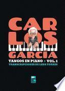 Carlos García - Tangos para piano Vol. 1