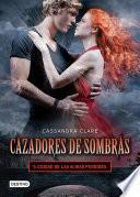 Cazadores de sombras 5. Ciudad de las almas perdidas. (Edición mexicana)