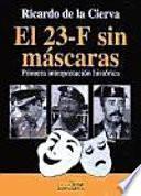 El 23 F sin máscaras