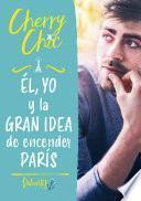 Él, yo y la gran idea de encender París (Valientes)