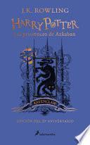 Harry Potter y el Prisionero de Azkaban. Edición Ravenclaw / Harry Potter and the Prisoner of Azkaban. Ravenclaw Edition
