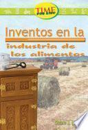 Invenciones en la industria de la comida: Fluent (Nonfiction Readers)