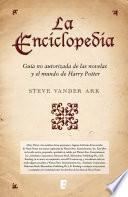 La enciclopedia. Guía no autorizada de las novelas y el mundo de Harry Potter