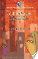 La isla de Morgan ; una crónica desde Las Cuevas de Medellin