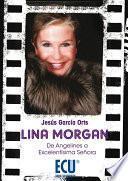 Lina Morgan: de Angelines a Excelentísima Señora