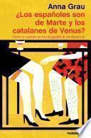 ¿Los españoles son de Marte y los catalanes de Venus?