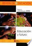 Revista de educación nº extraordinario año 2002. Educación y futuro