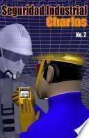 Seguridad Industrial Charlas No. 2