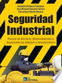Seguridad Industrial : puesta en servicio, mantenimiento e inspección de equipos e instalaciones